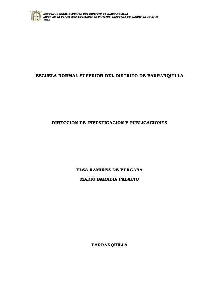 ESCUELA NORMAL SUPERIOR DEL DISTRITO DE BARRANQUILLA   LÍDER EN LA FORMACIÓN DE MAESTROS CRÍTICOS GESTORES DE CAMBIO EDUCA...