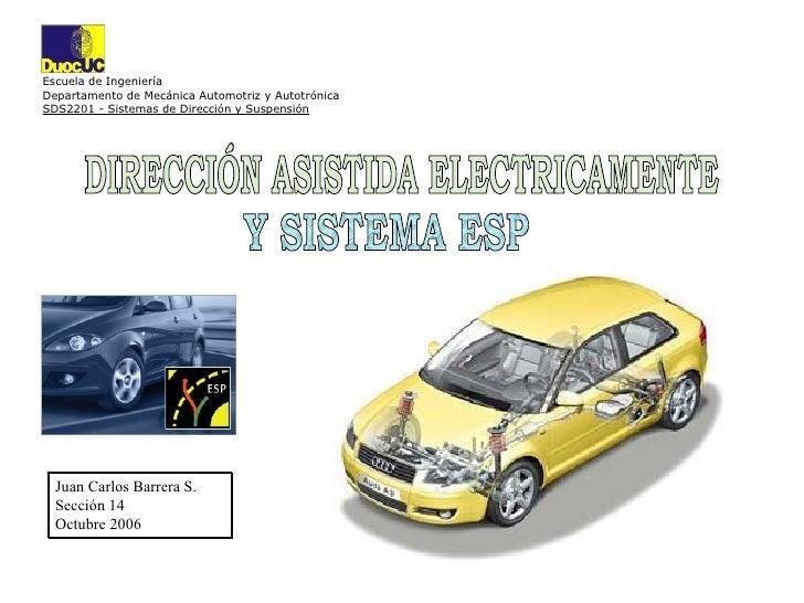 Escuela de Ingeniería Departamento de Mecánica Automotriz y Autotrónica SDS2201 - Sistemas de Dirección y Suspensión DIREC...