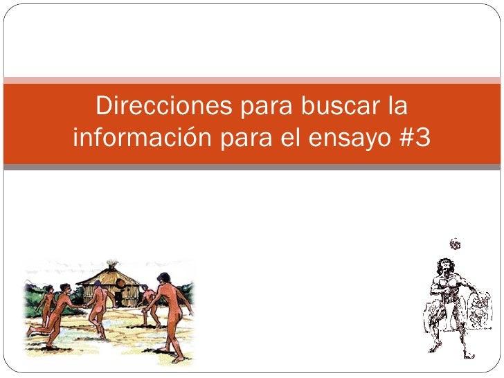 Direcciones para buscar la información para el ensayo #3 Aportación indígena y africana a nuestra lengua