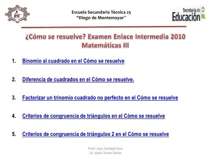 """Escuela Secundaria Técnica 25<br />""""Diego de Montemayor""""<br />¿Cómo se resuelve? Examen Enlace Intermedia 2010 <br />Matem..."""