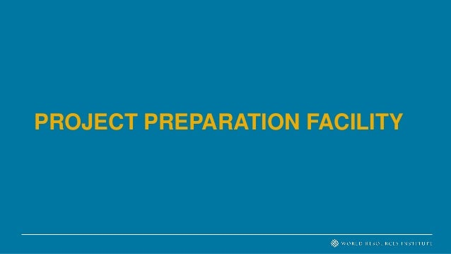 PROJECT PREPARATION FACILITY & DIRECT ACCESS • Significance to Direct Access: All entities are eligible, though designed w...