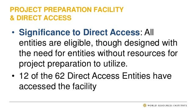 PROJECT PREPARATION FACILITY KEY TAKEAWAYS • Has been accessed largely by entities that have already successfully gotten a...