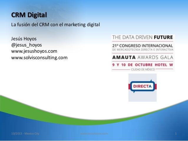 CRM Digital La fusión del CRM con el marketing digital Jesús Hoyos @jesus_hoyos www.jesushoyos.com www.solvisconsulting.co...