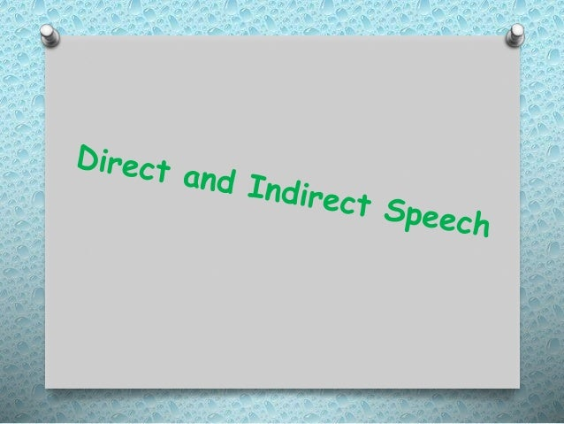 Direct Speech Direct Speech (Direct sentence) is a sentence in which the words of the speaker as it is written directly.Se...