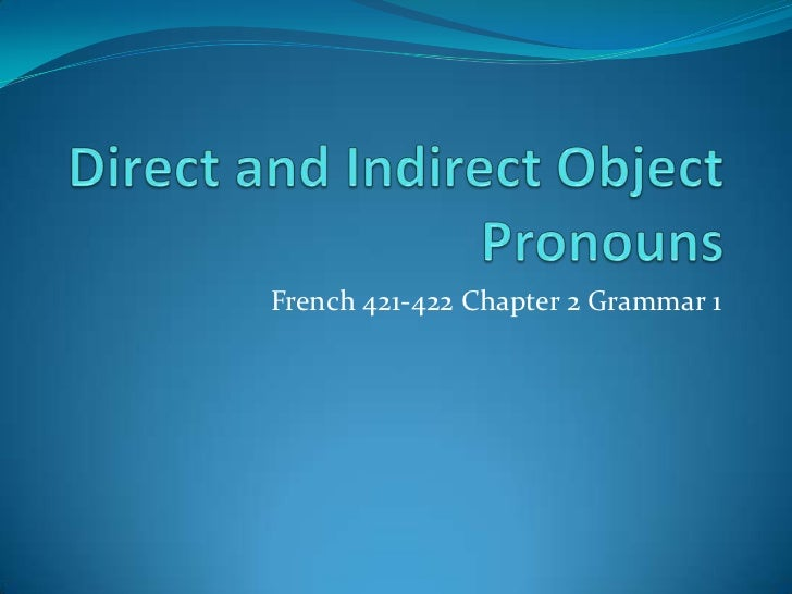 French 421-422 Chapter 2 Grammar 1