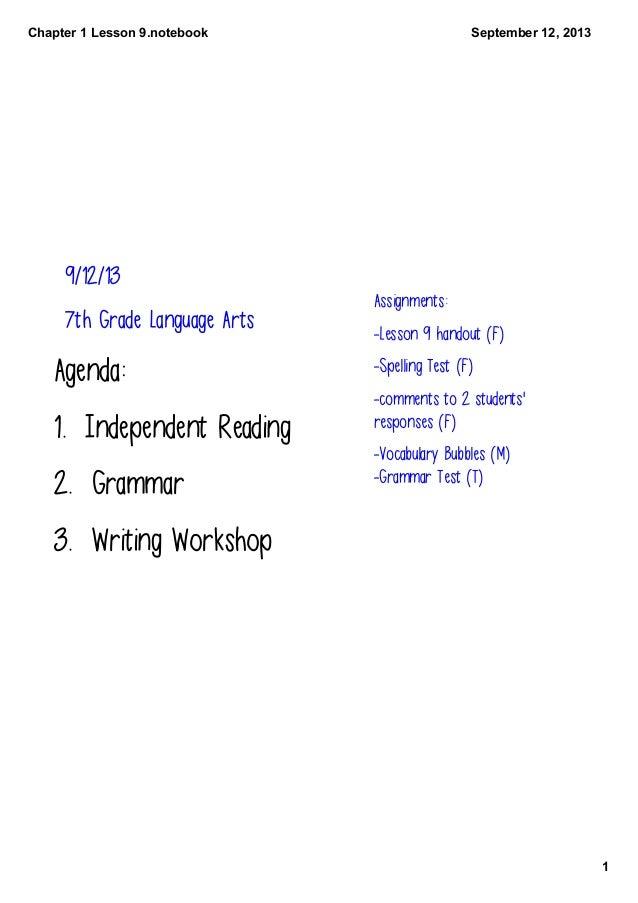 Chapter1Lesson9.notebook 1 September12,2013 9/12/13 7th Grade Language Arts Agenda: 1. Independent Reading 2. Grammar...