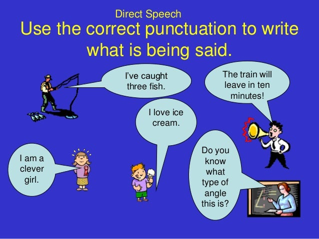 Direct SpeechUse the correct punctuation to write        what is being said.             I've caught              The trai...