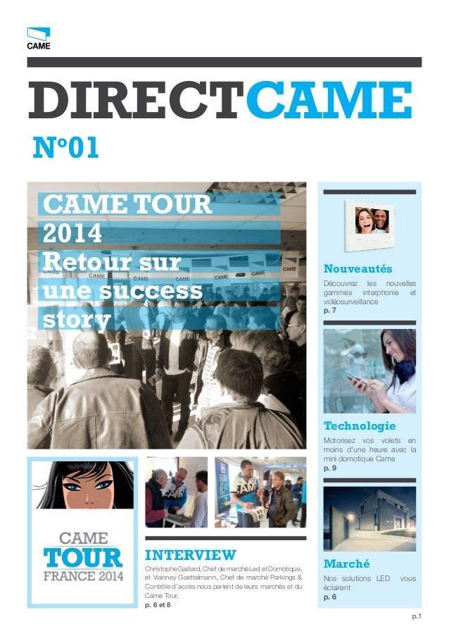 p.1 DIRECTCAME No 01 INTERVIEW Nouveautés Technologie Christophe Gaillard, Chef de marché Led et Domotique, et Vianney Goe...