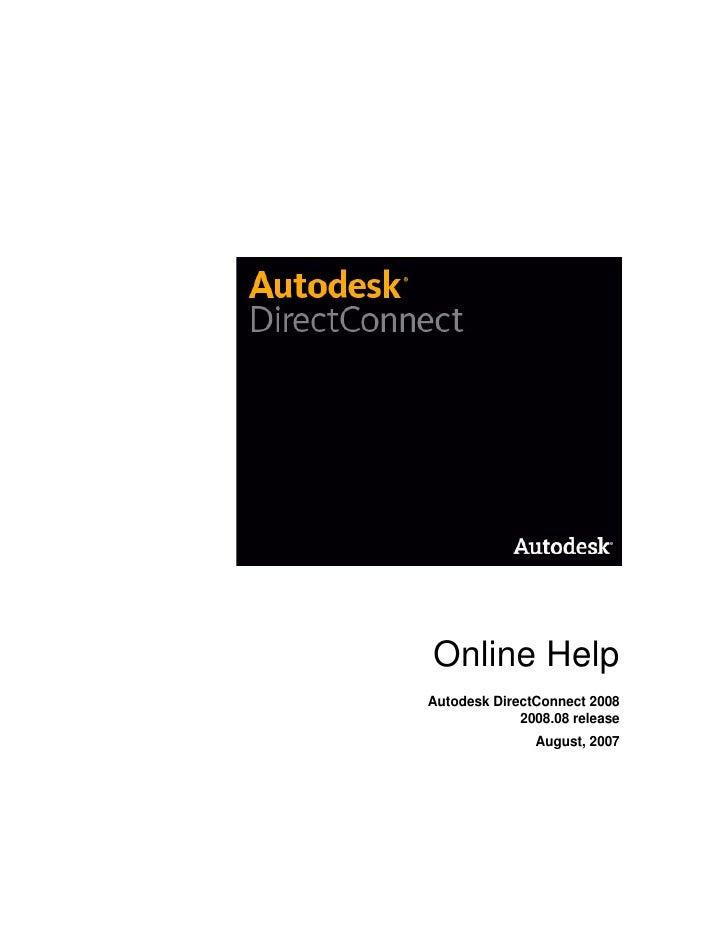 Online Help Autodesk DirectConnect 2008              2008.08 release                August, 2007
