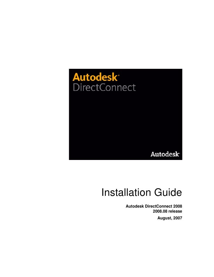 Installation Guide      Autodesk DirectConnect 2008                   2008.08 release                     August, 2007