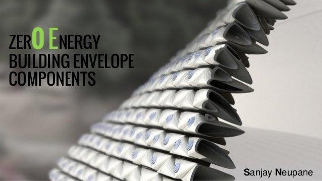 ZERO ENERGY BUILDING ENVELOPE COMPONENTS on