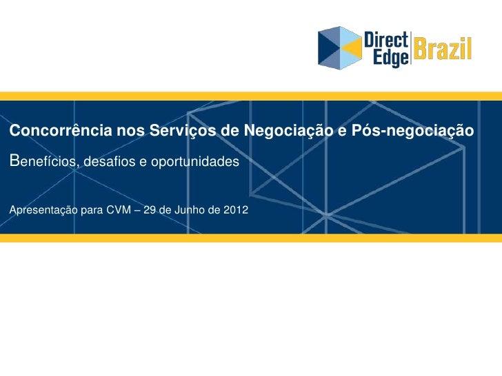 Concorrência nos Serviços de Negociação e Pós-negociaçãoBenefícios, desafios e oportunidadesApresentação para CVM – 29 de ...