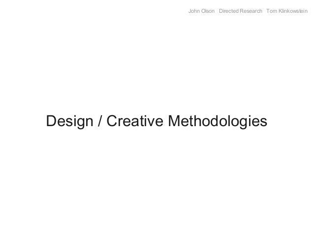 John Olson Directed Research Tom KlinkowsteinDesign / Creative Methodologies
