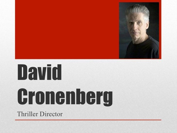 DavidCronenbergThriller Director