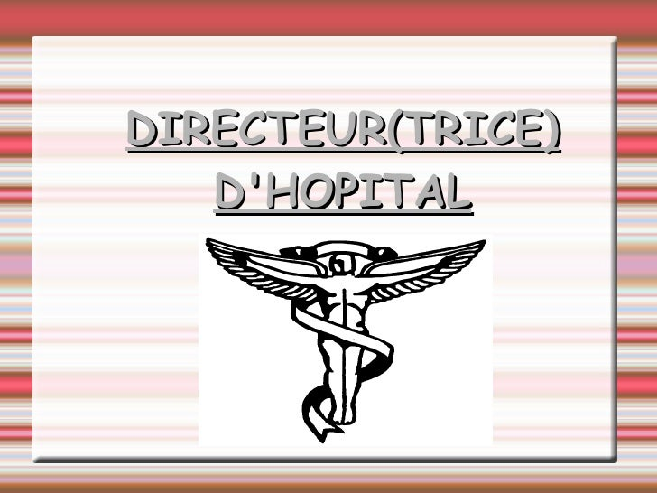 DIRECTEUR(TRICE) D'HOPITAL