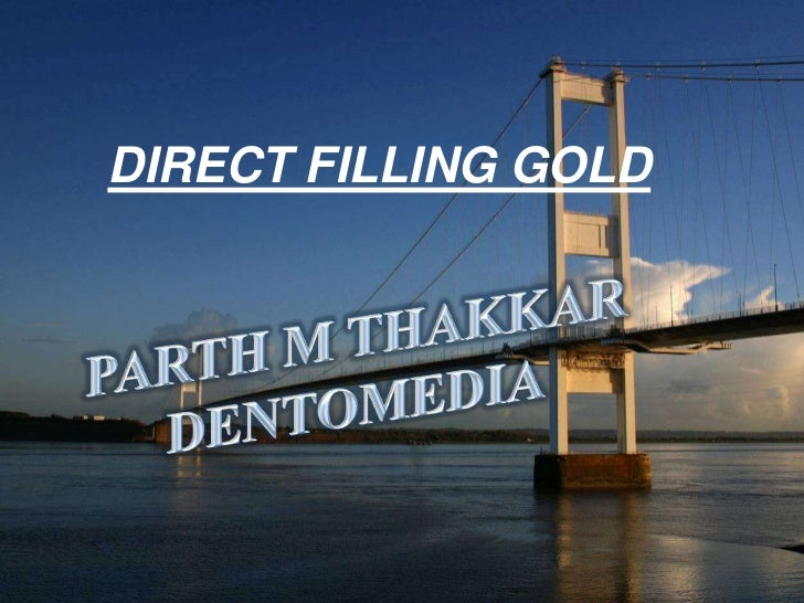 DIRECT FILLING GOLD