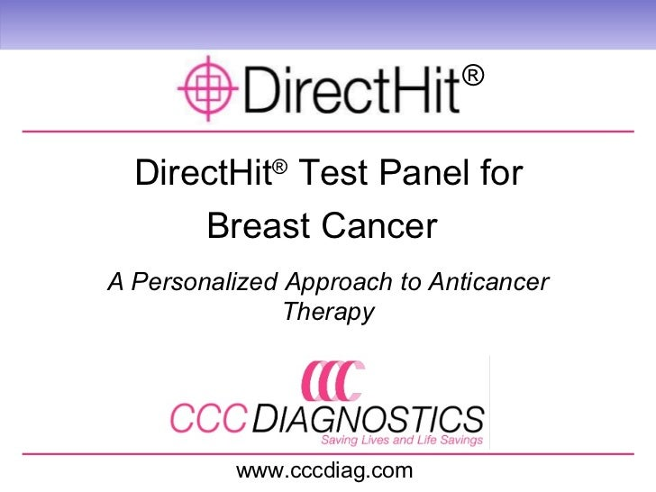 DirectHit ®  Test Panel for Breast Cancer   www.cccdiag.com A Personalized Approach to Anticancer Therapy ®