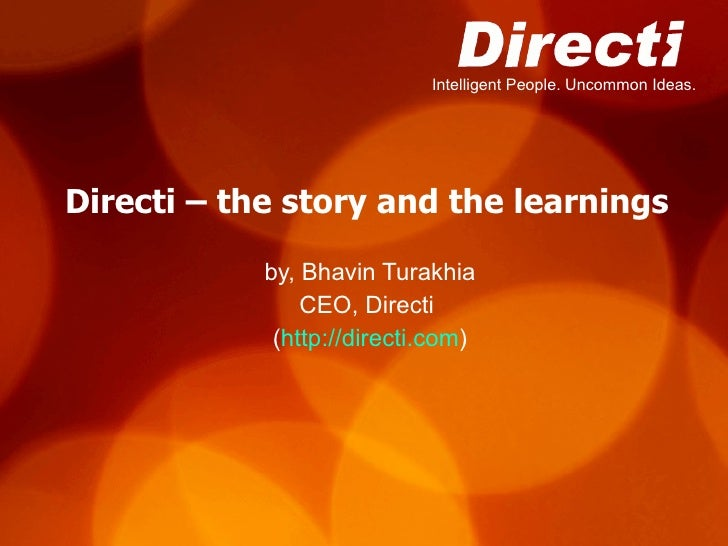 Directi – the story and the learnings by, Bhavin Turakhia CEO, Directi  ( http://directi.com )