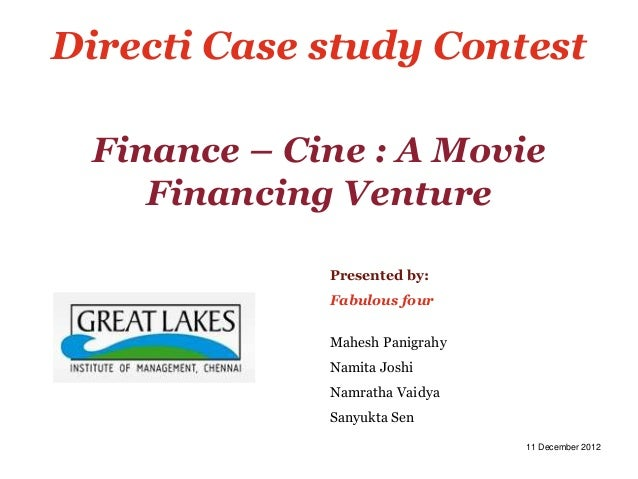 Directi Case study Contest Finance – Cine : A Movie    Financing Venture             Presented by:             Fabulous fo...