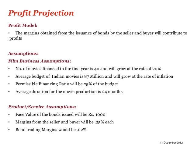 Profit ProjectionProfit Model:• The margins obtained from the issuance of bonds by the seller and buyer will contribute to...