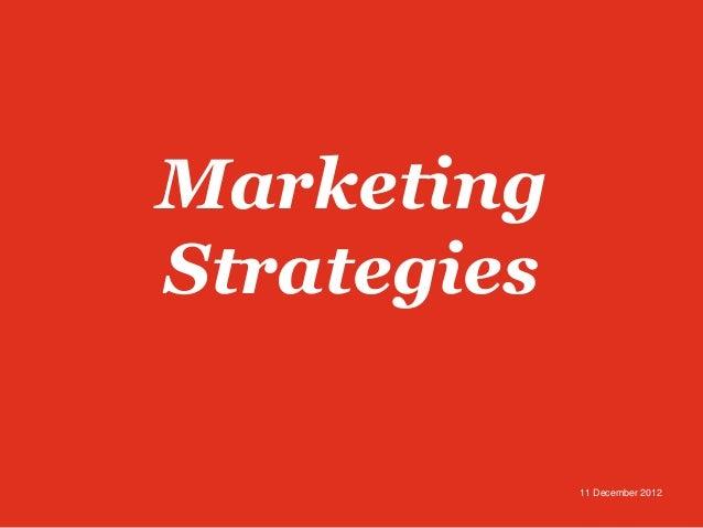 MarketingStrategies             11 December 2012