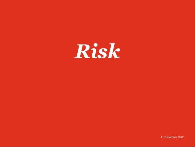 Risk       11 December 2012