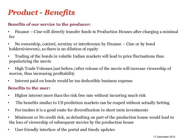 Product - BenefitsBenefits of our service to the producer:• Finance – Cine will directly transfer funds to Production Hous...