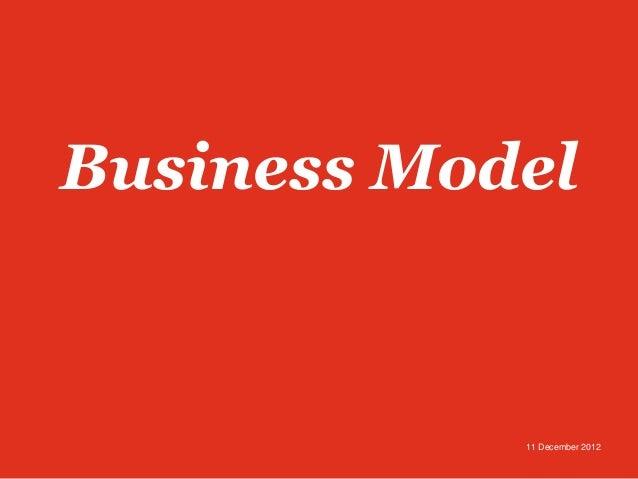 Business Model            11 December 2012