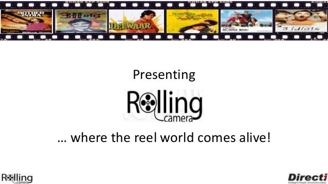 Presenting… where the reel world comes alive!