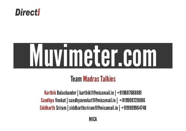 Muvimeter.com                   Team Madras Talkies    Karthik Balachander | karthik11@micamail.in | +919687688081  Sandhy...