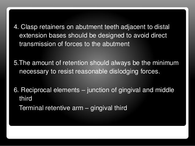 Functional requirements of the clasp  Retention  Support  Stability  Reciprocation  Encirclement  Passivity