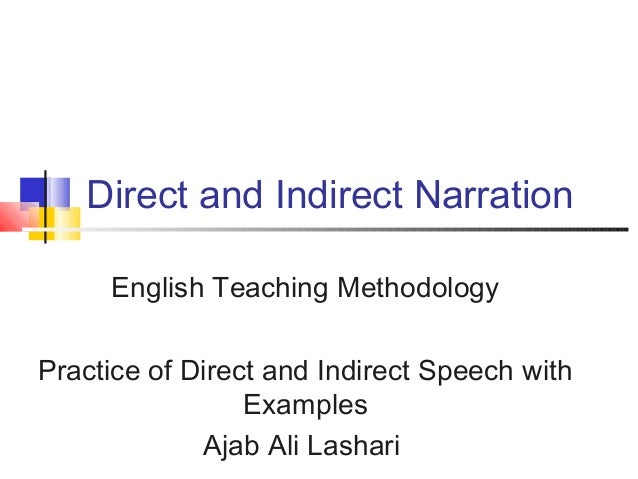 Direct and Indirect Narration English Teaching Methodology Practice of Direct and Indirect Speech with Examples Ajab Ali L...