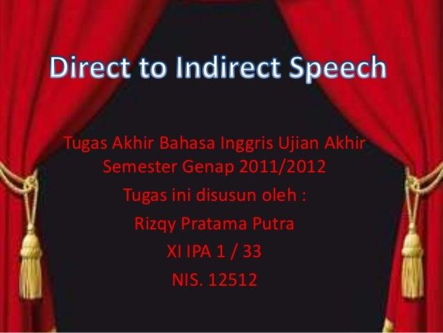 Tugas Akhir Bahasa Inggris Ujian Akhir Semester Genap 2011/2012 Tugas ini disusun oleh : Rizqy Pratama Putra XI IPA 1 / 33...