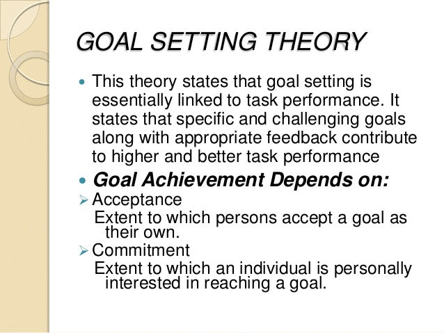 goal setting theory in the health care setting Locke developed and refined his goal-setting theory in the 1960s, publishing his first article on the subject, toward a theory of task motivation and incentives, in 1968 this article established the positive relationship between clearly identified goals and performance.