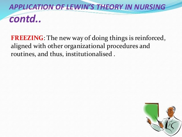 nurse to patient ratio implementing lewins change theory Kurt lewin's change theory is simple yet provides a clear path for implementing change in nursing or in your own personal life lewin's theory helps leaders identify potential challenges along the journey.