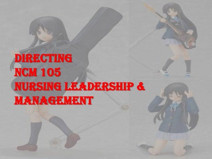 DIRECTING NCM 105 Nursing Leadership & Management<br />