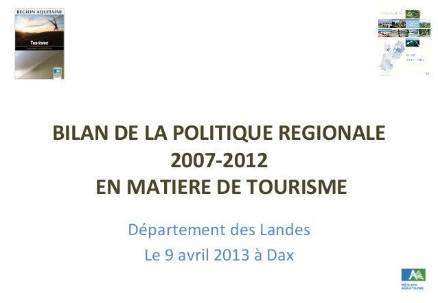 BILAN  DE  LA  POLITIQUE  REGIONALE   2007-‐2012     EN  MATIERE  DE  TOURISME     Département  ...
