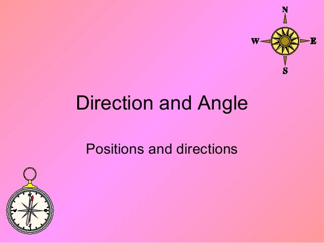 Direction and AnglePositions and directions