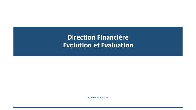 Direction Financière Evolution et Evaluation © Bertrand Maes