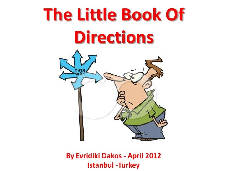 The Little Book Of   Directions  By Evridiki Dakos - April 2012         Istanbul -Turkey