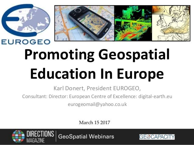 Karl Donert, President EUROGEO, Consultant: Director: European Centre of Excellence: digital-earth.eu eurogeomail@yahoo.co...