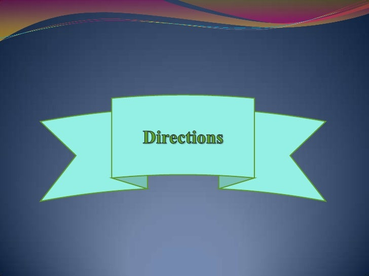Directions <br />