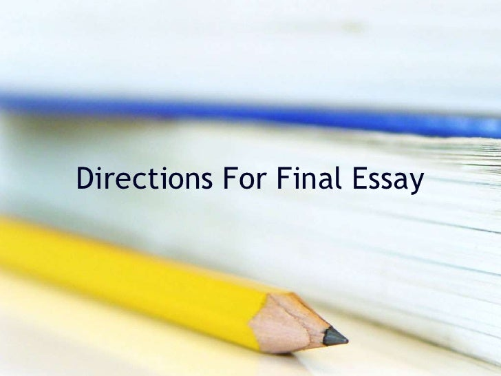 Directions For Final Essay<br />