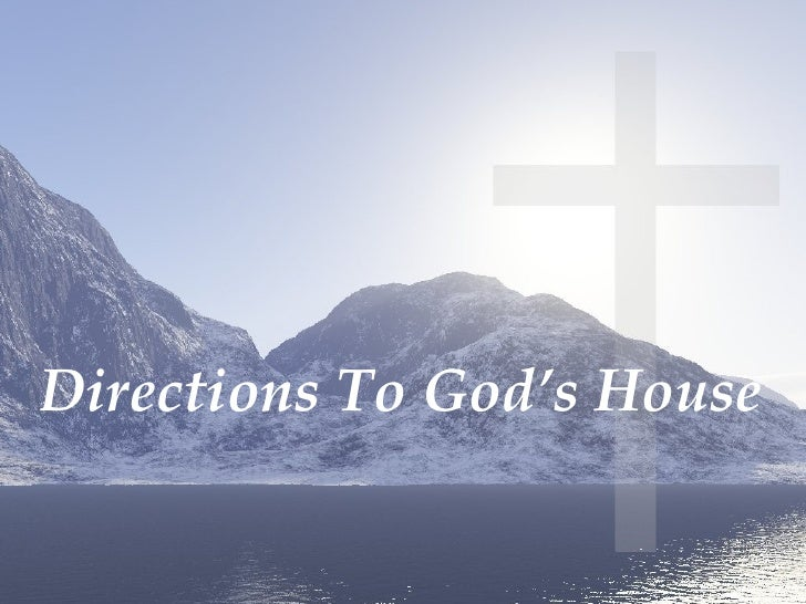 Directions To God's House