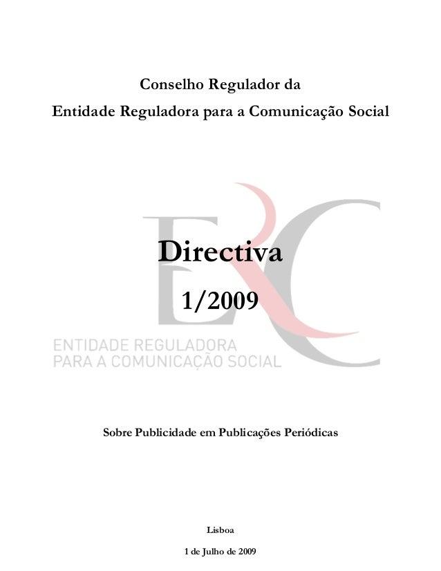 Conselho Regulador da Entidade Reguladora para a Comunicação Social Directiva 1/2009 Sobre Publicidade em Publicações Peri...