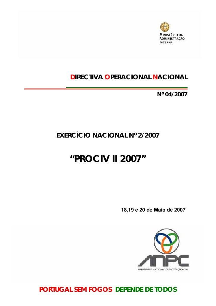 """DIRECTIVA OPERACIONAL NACIONAL                                   Nº 04/2007    EXERCÍCIO NACIONAL Nº 2/2007       """"PROCIV ..."""
