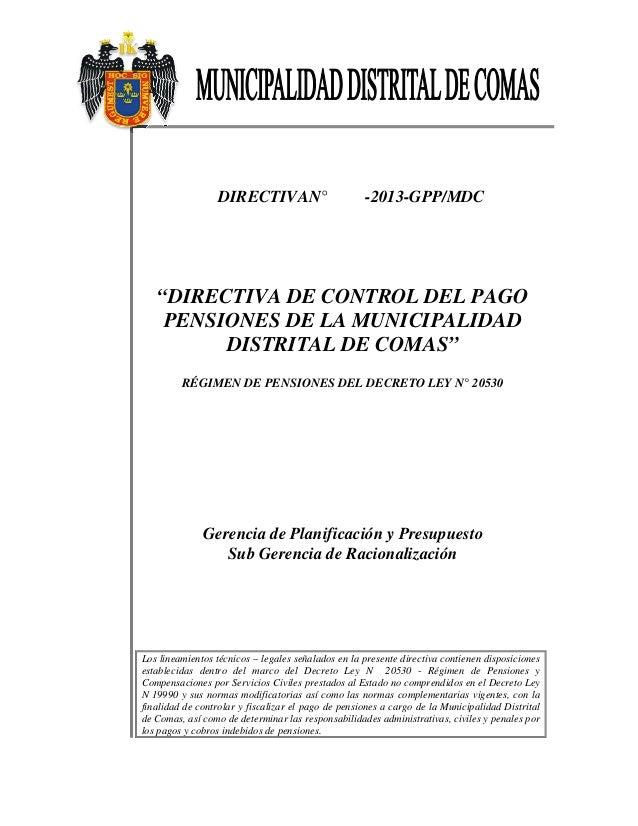 """DIRECTIVAN° -2013-GPP/MDC """"DIRECTIVA DE CONTROL DEL PAGO PENSIONES DE LA MUNICIPALIDAD DISTRITAL DE COMAS"""" RÉGIMEN D..."""