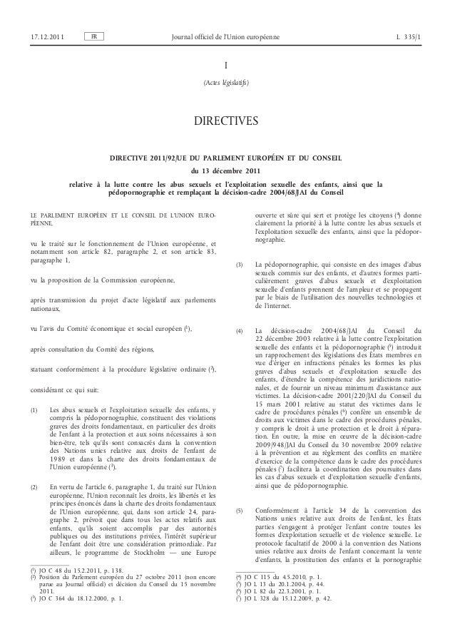 17.12.2011  FR  Journal officiel de l'Union européenne  L 335/1  I (Actes législatifs)  DIRECTIVES DIRECTIVE 2011/92/UE DU...