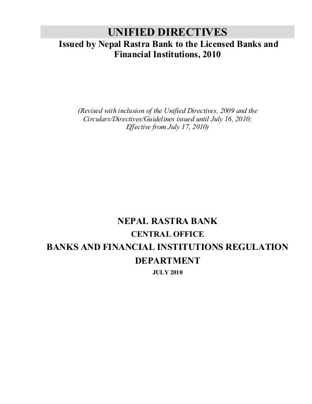 UNIFIED DIRECTIVES Issued by Nepal Rastra Bank to the Licensed Banks and Financial Institutions, 2010  (Revised with inclu...