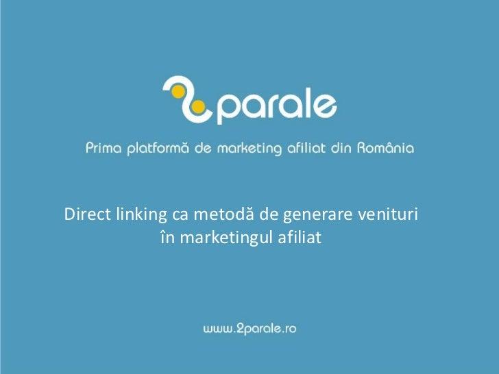 Direct linking ca metodă de generare venituri în marketingul afiliat<br />